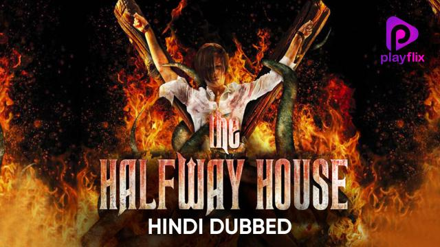 The Halfway House (Hindi Dubbed)