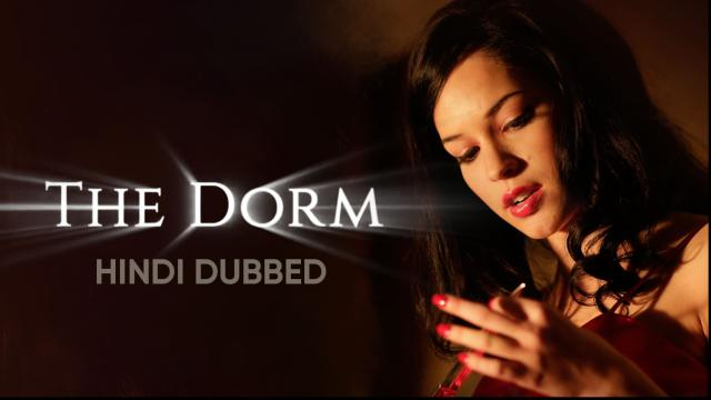 The Dorm (Hindi Dubbed)