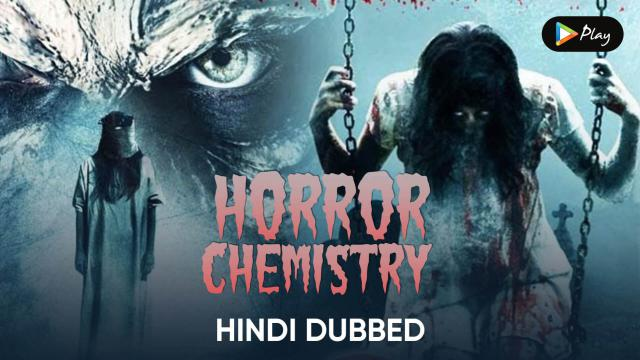 Horror Chemistry (Hindi Dubbed)
