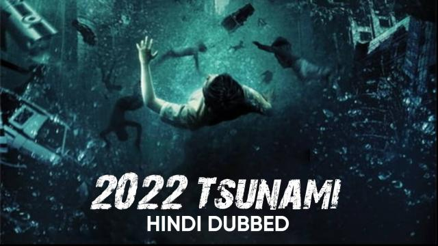 Tsunami (Hindi Dubbed) (2022)