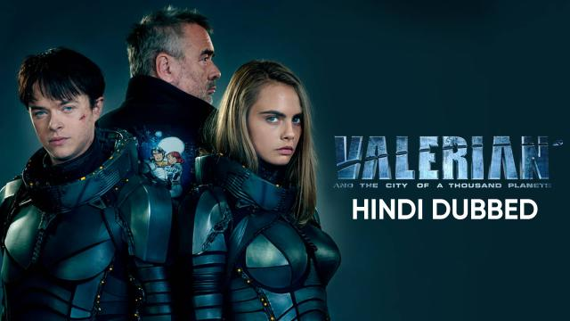 Valerian And The City Of A Thousand Planets (Hindi Dubbed)