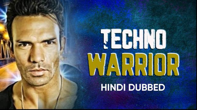Techno Warrior (Hindi Dubbed)