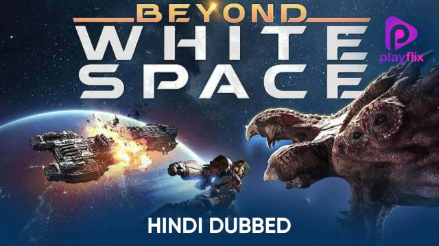 Beyond White Space (Hindi Dubbed)